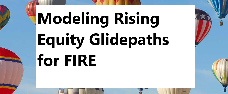 Modeling Rising Equity Glidepaths in early retirement