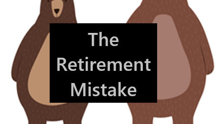 The Retirement Mistake
