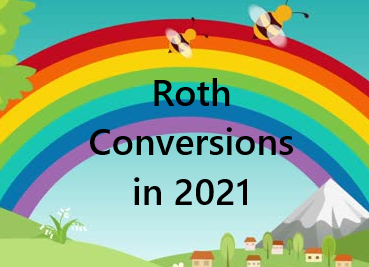 How much can I convert to Roth IRA in 2021?